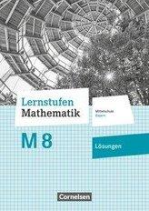 Lernstufen Mathematik 8. Jahrgangsstufe - Mittelschule Bayern - Lösungen zum Schülerbuch