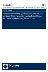 Marktbeherrschung, gemeinsamer Einkauf und vertikale Beschränkungen als kartellrechtliche Probleme im deutschen Einzelhandel