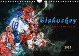 Eishockey - extrem cool (Wandkalender 2021 DIN A4 quer)