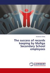 The success of records keeping by Mafiga Secondary School employees