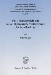 Das Regionalprinzip und (neue) elektronische Vertriebswege im Retailbanking.