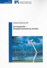 Servohydraulik - Geregelte hydraulische Antriebe