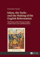 Islam, the Turks and the Making of the English Reformation