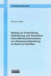 Beitrag zur Entwicklung, Optimierung und Simulation eines Membranbioreaktors zur Abwasseraufbereitung an Bord von Schiffen