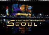 Seoul - Metropole zwischen Tradition und Moderne (Wandkalender 2021 DIN A3 quer)