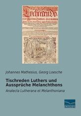 Tischreden Luthers und Aussprüche Melanchthons