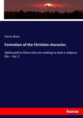 Formation of the Christian character,
