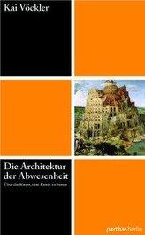 Die Architektur der Abwesenheit - Über die Kunst eine Ruine zu bauen