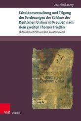 Schuldenverwaltung und Tilgung der Forderungen der Söldner des Deutschen Ordens in Preußen nach dem Zweiten Thorner Frieden
