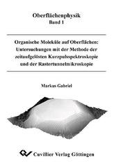 Organische Moleküle auf Oberflächen: Untersuchungen mit der Methode der zeitaufgelösten Kurzpulsspektroskopie und der Rastertunn