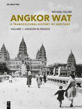 Angkor Wat - A Transcultural History of Heritage