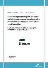 Entwicklung technologisch fundierter Richtlinien zur ressourcenschonenden Produktion der nächsten Generation von Glasoptiken