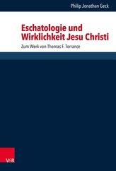 Eschatologie und Wirklichkeit Jesu Christi