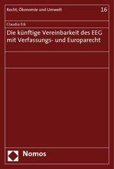 Die künftige Vereinbarkeit des EEG mit Verfassungs- und Europarecht