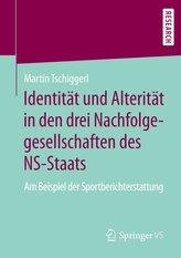Identität und Alterität in den drei Nachfolgegesellschaften des NS-Staats