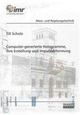 Computer-generierte Hologramme, ihre Erstellung und Impulsabformung