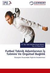Futbol Teknik Adamlarinin Is Tatmini Ve Örgütsel Baglilik