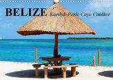 Belize. Karibik-Perle Caye Caulker (Wandkalender 2021 DIN A3 quer)