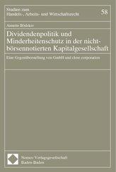 Dividendenpolitik und Minderheitenschutz in der nicht-börsennotierten Kapitalgesellschaft