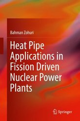 Heat Pipe Applications in Fission Driven Nuclear Power Plants