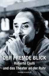 Der fremde Blick - Roberto Ciulli und das Theater an der Ruhr