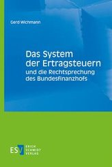 Das System der Ertragsteuern und die Rechtsprechung des Bundesfinanzhofs
