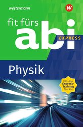 Fit fürs Abi Express. Physik