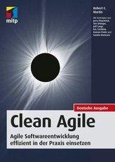 Clean Agile. Die Essenz der agilen Softwareentwicklung
