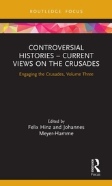 Controversial Histories - Current Views on the Crusades