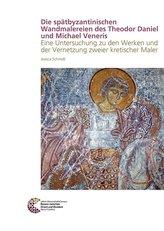 Die spätbyzantinischen Wandmalereien des Theodor Daniel und Michael Veneris