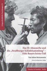 Das SS-Ahnenerbe und die »Straßburger Schädelsammlung« - Fritz Bauers letzter Fall.