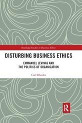 Disturbing Business Ethics