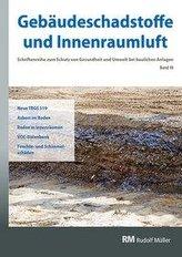 Gebäudeschadstoffe und Innenraumluft, Band 10: Neue TRGS 519