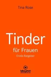 Tinder Dating für Frauen! Erotischer Ratgeber