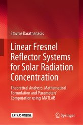 Linear Fresnel Reflector Systems for Solar Radiation Concentration