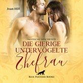 Die gierige untervögelte Ehefrau | Erotik Audio Story | Erotisches Hörbuch Audio CD