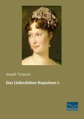 Das Liebesleben Napoleon I.