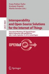 Interoperability and Open-Source Solutions for the Internet of Things