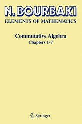 Elements of Mathematics. Commutative Algebra. Chapters 1 - 7