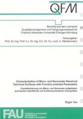 Characterization of Micro- and Nanometer Resolved Technical Surfaces with Function-oriented Parameters /Charakterisierung von Mi