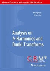 Analysis on h-Harmonics and Dunkl Transforms