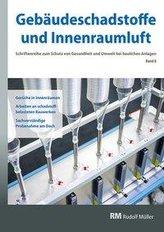 Gebäudeschadstoffe und Innenraumluft, Band 8: Gerüche in Innenräumen Arbeiten an schadstoffbelasteten Bauwerken Sachverständige