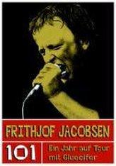 Frithjof Jacobsen. 101 - Ein Jahr auf Tour mit Gluecifer
