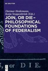 Join, or Die - Philosophical Foundations of Federalism