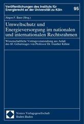 Umweltschutz und Energieversorgung im nationalen und internationalen Rechtsrahmen