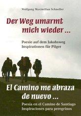 Der Weg umarmt mich wieder ... Poesie auf dem Jakobsweg - Inspirationen für Pilger / El Camino me abraza de nuevo ... Poesía en