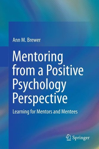 Mentoring from a Positive Psychology Perspective