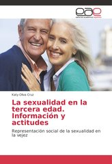 La sexualidad en la tercera edad. Información y actitudes