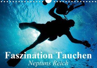 Faszination Tauchen - Neptuns Reich (Wandkalender 2021 DIN A4 quer)