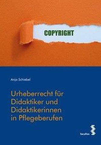 Urheberrecht für Didaktiker und Didaktikerinnen in Pflegeberufen